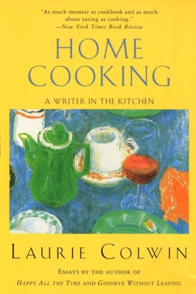 Home Cooking, by Laurie Colwin, 1988,